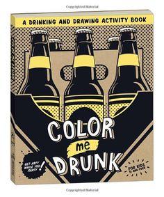 Color Me Drunk: A Drinking and Drawing Activity Book von Potter Style http://www.amazon.de/dp/0307886921/ref=cm_sw_r_pi_dp_ESFfxb1X99DME