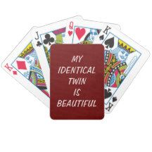 MY IDENTICAL TWIN IS BEAUTIFUL PLAYING CARDS
