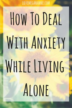 One of the scariest thing you can do is living alone, add anxiety to that and it can be awful. But here are a few tips & tricks I use to handle anxiety while living alone.