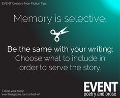 #nonfiction #WritingTips : Memory is selective; be the same with your writing. Choose what to include in order to serve the story.