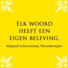 Citaat uit: 'Woordenregen, 1 jaar schrijven', Margreet Schouwenaar