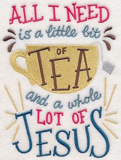 All I need is a little bit of Tea and a whole lot of Jesus embroidered kitchen towel, valentines gift, birthday gift, friend gift. by embroiderybybeverly on Etsy