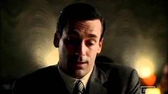 Don Draper's best quote, via YouTube.