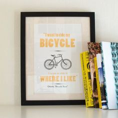 I want to ride my bicycle  Gold Screenprint  £20 + p&p from Welaughindoorsuk @Etsy shop
