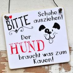 Dog sign The HUND needs something to KAUEN – funny wedding quotes