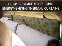 Room has some air leak problem so this would be a good idea for the window curtains. It will help block light in the morning as well. Make Your Own Energy Saving Thermal Curtains HOMESTEAD SURVIVAL SHTF disaster preparedness Pimp My Caravan, Materiel Camping, The Heat, Sewing Projects, Diy Projects, Sewing Kits, Energy Projects, Sewing Hacks, Thermal Curtains