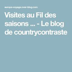 Visites au Fil des saisons ... - Le blog de countrycontraste