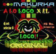"""MAKURKA"""" A LO LOCO---- POR EL LOCO!!!! FRENTE A ADUANAS"""