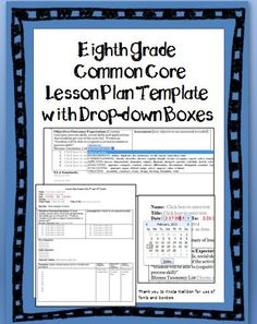 Eighth Grade Common Core Lesson Plan Template with drop-down boxes. You can even customize the lesson plan format! All grade levels available