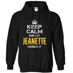 Keep Calm Let JEANETTE Handle It - #novio gift #personalized gift. MORE INFO => https://www.sunfrog.com/Funny/Keep-Calm-Let-JEANETTE-Handle-It-Black-Hoodie.html?68278