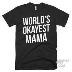 Wonderful  tee World's Okayest Mama Shirt