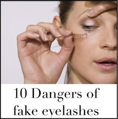 10 Dangers of fake eyelashesPositiveMed | Positive Vibrations in Health