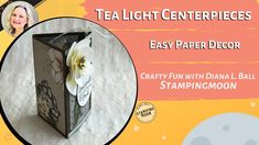 This video was from a live recording sharing how to make your own customizable Tea Light Centerpieces. Perfect for an occasion depending on your stamps, pape. Fall Party Favors, Lighted Centerpieces, Make Your Own, Make It Yourself, Cute Box, 3d Projects, Paper Decorations, Cute Gifts, Magnolia