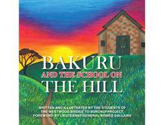 Bakuru and The School on The Hill by The Westwood Bridge to Burundi Project Children's Books, Good Books, Marketing Tools, Book Publishing, Halo, Bridge, Author, Student, School