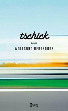 Tschick by Wolgang Herrndorf