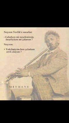 Vekil miyim ben Çalarken zevk alayım Neyzen Tevfik Tell The Truth, Quotations, Literature, History, Memes, Quotes, Asdf, Literatura, Historia