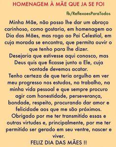 Acesse a mensagem para a mãe que já se foi, com link para o lindo poema de Carlos Drummond de Andrade: Para Sempre, e muitas outras reflexões.