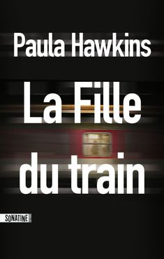 La Fille du train - Paula Hawkins et Paula Hawkins Paula Hawkins, Fantasy Book Series, Fantasy Books To Read, Good Books, My Books, Critique, Books 2016, Reading Challenge, Lus