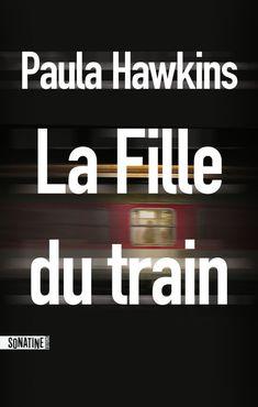 Critiques, citations, extraits de La Fille du train de Paula Hawkins. Ce livre est une obsession, dans tous les sens du terme, je préfère vo...