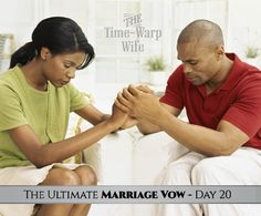 The Ultimate Marriage Vow - Day 20: To Uphold Our Marriage in Prayer.