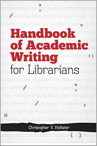 LIS Trends: BOOK (2013) Handbook of Academic Writing for Libra...