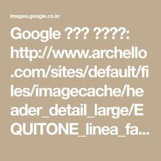 Google 이미지 검색결과: http://www.archello.com/sites/default/files/imagecache/header_detail_large/EQUITONE_linea_facade_material_1.jpg