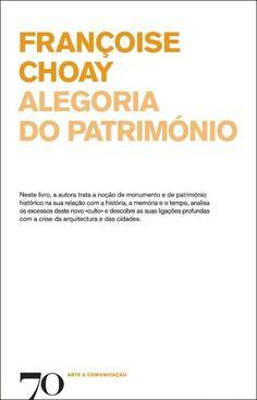 Alegoria do Património, de Françoise Choay (1/3) Industrial Revolution, Books, Authors