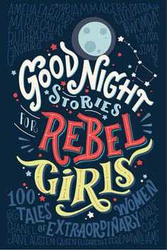 Good Night Stories for Rebel Girls by Timbuktu Labs, cover in hand type by Pemberley Pond.