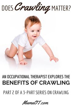 Have you ever heard that crawling isn't important? An occupational therapist discusses the many benefits of crawling! #childdevelopment #pediOT: