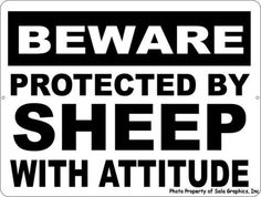 Beware Protected by Sheep w/ Attitude Sign