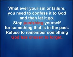 What ever your sin or failure you need to confess it to Go...