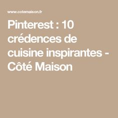 Pinterest : 10 crédences de cuisine inspirantes - Côté Maison