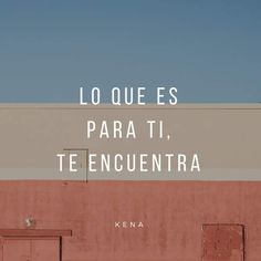 Discover recipes, home ideas, style inspiration and other ideas to try. Pretty Quotes, Cute Quotes, Words Quotes, Quotes Español, Soul Quotes, Wisdom Quotes, Short Spanish Quotes, Quotes French, Favorite Quotes