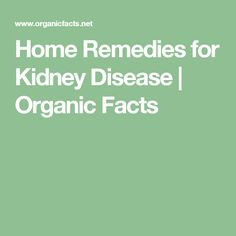 Home Remedies for Kidney Disease | Organic Facts