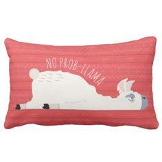 No Prob-Llama Funny Llama Lumbar Pillow $38.30 by MinhaSanidade - cyo customize personalize diy idea