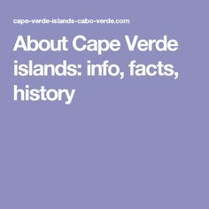 About Cape Verde islands: info, facts, history