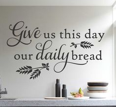 Self-adhesive Vinyl Wall Lettering Available in 3 sizes listed in SIZE drop down menu Give us this day our Daily Bread CHOOSE YOUR COLOR AND SIZE FROM DROP DOWN MENU *For Color reference please see se