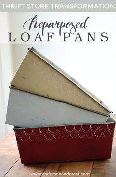 anderson + grant: Thrift Store Transformation #2......Repurposed Loaf Pans