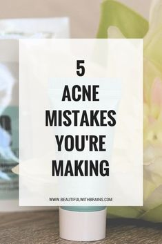 The most common acne mistakes you're making and how to fix them. #acne #skincare #skincaremistakes #beautyscience #acnemistakes
