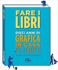 Amazon.it: Fare i libri - Riccardo Falcinelli - Libri