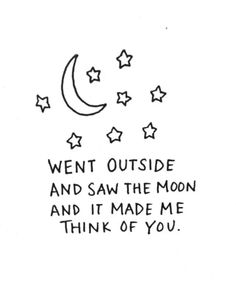 """""""went outside & saw the moon."""""""