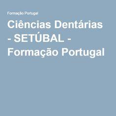 Ciências Dentárias - SETÚBAL - Formação Portugal