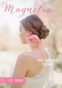 Magnolia Rouge Issue 2  The Rustic Issue