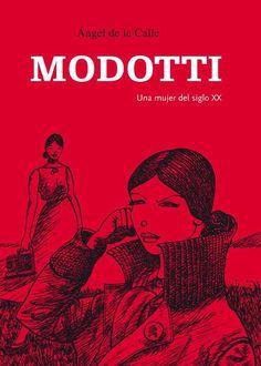 MODOTTI. Una mujer del siglo XX