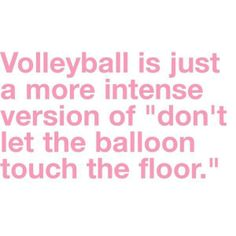 you know your a volleyball player when... Can't even explain this wraps up my whole entire childhood...