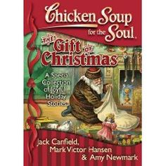 The NOOK Book (eBook) of the Chicken Soup for the Soul: The Gift of Christmas: A Special Collection of Joyful Holiday Stories by Jack Canfield, Mark A Christmas Story, Christmas Movies, White Christmas, Soup For The Soul, Book Summaries, Book Nooks, Chicken Soup, Books To Read, Gifts