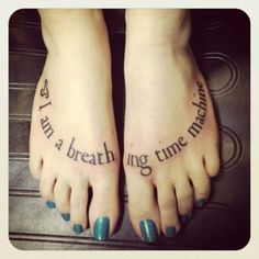 No my daughter said i could never get a tattoo cuz I'm a Mimi but I do think it's sexy on your feet. Not this saying and not that large of print but just saying......