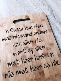 Mothers Quotes To Children, Mothers Day Quotes, Granny Quotes, Wisdom Quotes, Life Quotes, Homemade Wall Art, Foto Frame, Wedding Table Seating, Afrikaanse Quotes