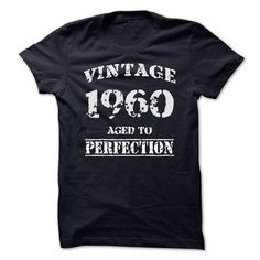 Vintage 1960  Aged To Perfection #1960 #tshirts #birthday #gift #ideas #Popular #Everything #Videos #Shop #Animals #pets #Architecture #Art #Cars #motorcycles #Celebrities #DIY #crafts #Design #Education #Entertainment #Food #drink #Gardening #Geek #Hair #beauty #Health #fitness #History #Holidays #events #Home decor #Humor #Illustrations #posters #Kids #parenting #Men #Outdoors #Photography #Products #Quotes #Science #nature #Sports #Tattoos #Technology #Travel #Weddings #Women