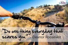 Do one thing everyday that scares you - Eleanor Roosevelt Weight Loss Goals, Weight Loss Motivation, Fitness Motivation, Fearless Friday, 12 Week Body Transformation, Eleanor Roosevelt Quotes, Michelle Bridges, Quotes To Live By, Life Quotes